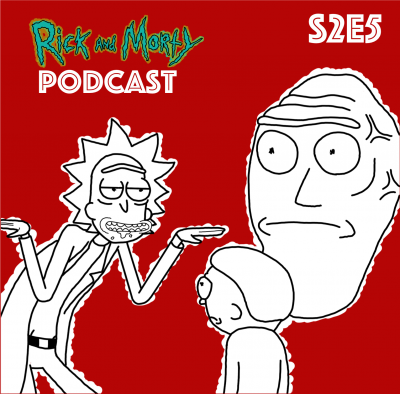 S2E5: Recall im Weltall (Get Schwifty) - Rick and Morty Podcast